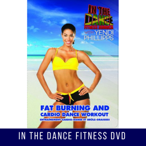 IN THE DANCE FITNESS WITH YENDI PHILLIPPS