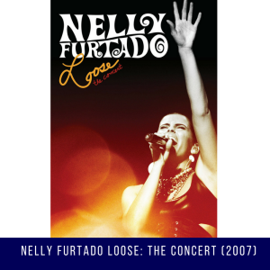 NELLY FURTADO - LOOSE: THE CONCERT (2007)